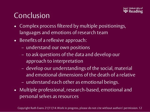 Conclusion • Complex process filtered by multiple positionings, languages and emotions of research team • Benefits of a re...