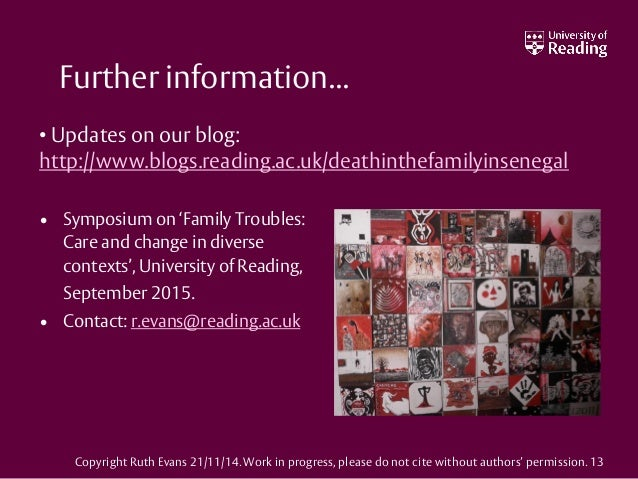 Further information... • Symposium on 'Family Troubles: Care and change in diverse contexts', University of Reading, Septe...