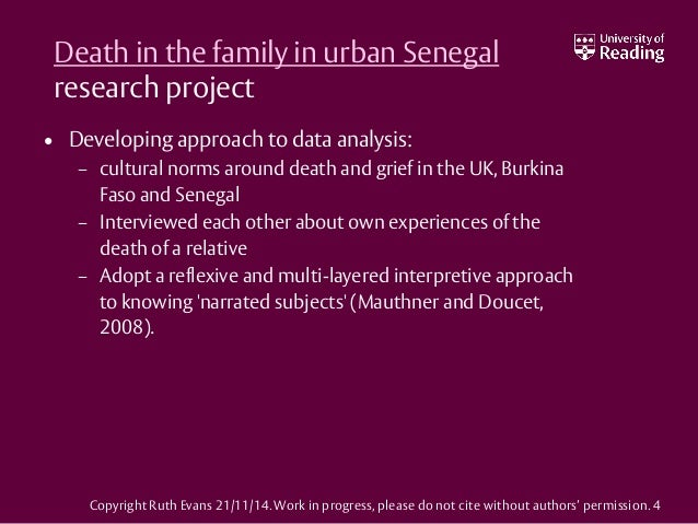 Death in the family in urban Senegal research project • Developing approach to data analysis: – cultural norms around deat...