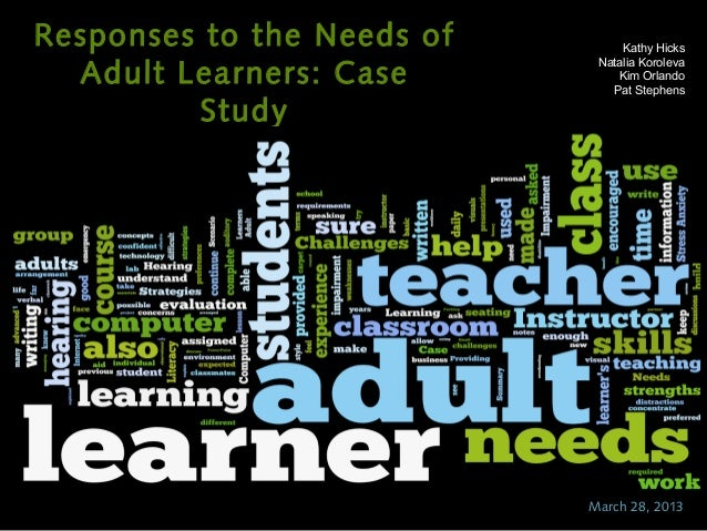 Responses to the Needs of        Kathy Hicks  Adult Learners: Case                             Natalia Koroleva           ...