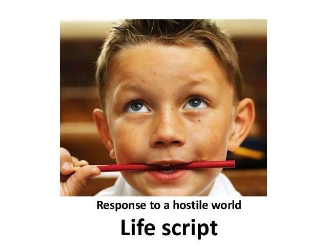 Response to a hostile world Life script