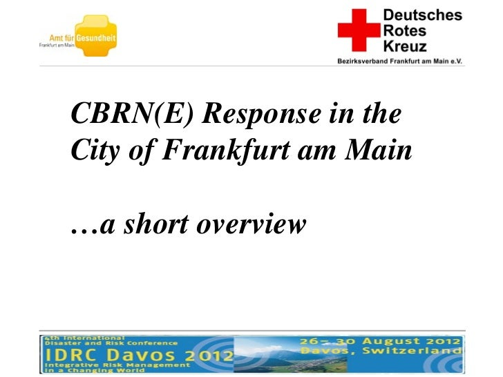 CBRN(E) Response in theCity of Frankfurt am Main…a short overview
