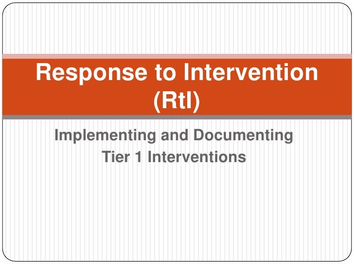Implementing and Documenting <br />Tier 1 Interventions<br />Response to Intervention (RtI)<br />