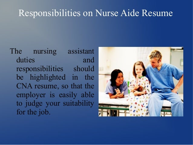 responsibilities on nurse aide resumethe nursing assistant duties and responsibilities should be. Resume Example. Resume CV Cover Letter
