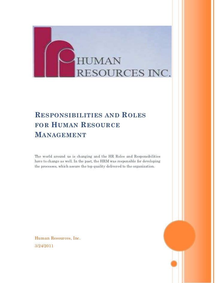 R ESPONSIBILITIES AND R OLESFOR H UMAN R ESOURCEM ANAGEMENTThe world around us is changing and the HR Roles and Responsibi...