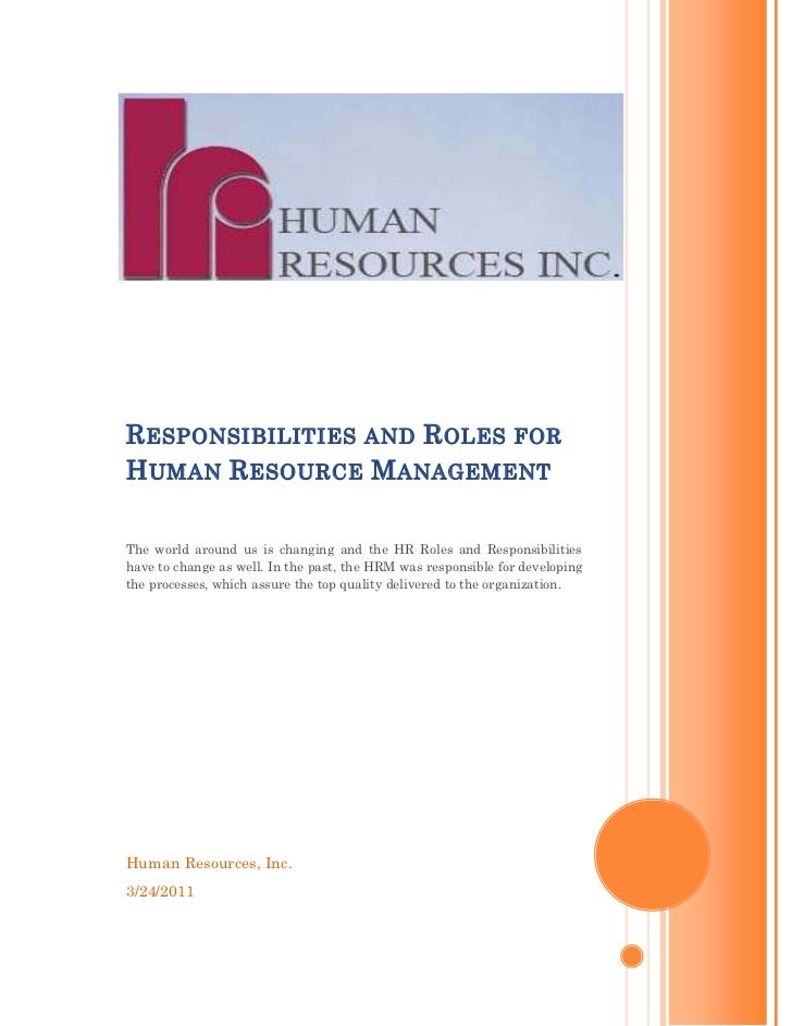 an analysis of the topic of the human resources and responsibilities Job analysis is the process of gathering and analyzing information about the content and the human requirements of jobs, as well as, the context in which jobs are performed this process is used to determine placement of jobs.
