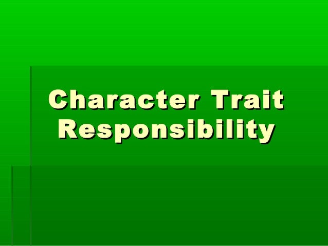 Character TraitResponsibility