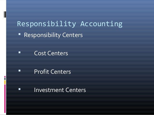 responsibility center accounting and transfer pricing Performance evaluation, and transfer pricing 2 study objectives define  responsibility accounting, and describe the four types of responsibility centers  explain.