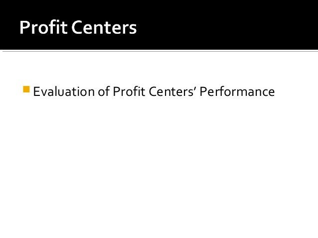  Evaluation of Profit Centers' Performance