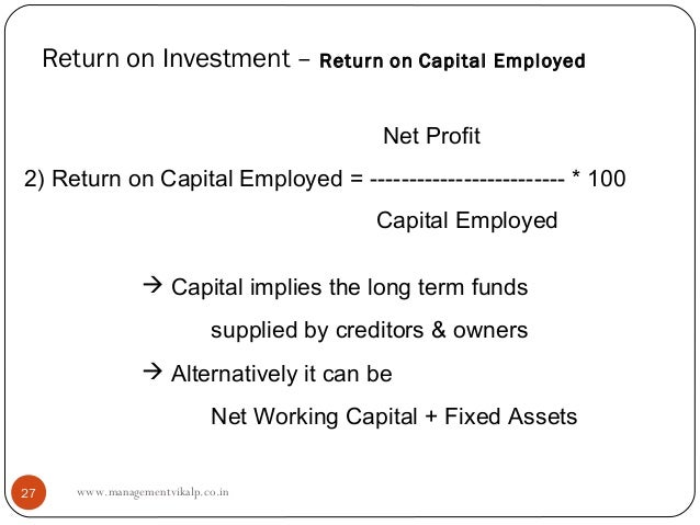 Return on Investment – Return on Capital Employed                                              Net Profit2) Return on Capi...