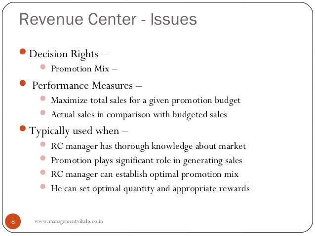 Revenue Center - Issues    Decision Rights –         Promotion Mix –     Performance Measures –         Maximize total...