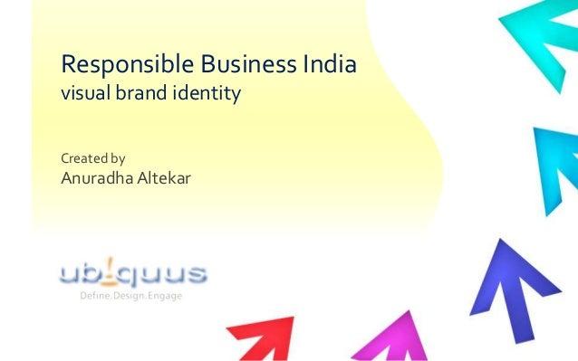 Responsible Business India visual brand identity Created by  Anuradha Altekar