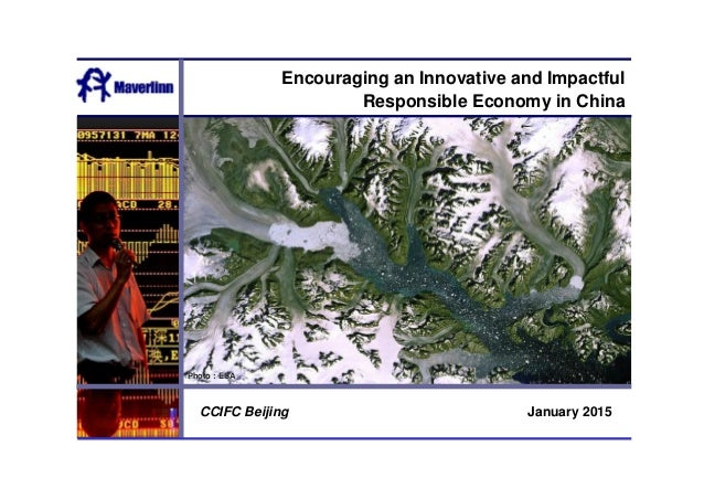 January 2015CCIFC Beijing Encouraging an Innovative and Impactful Responsible Economy in China Photo : ESA