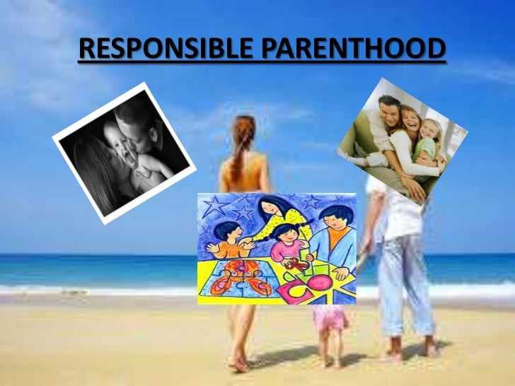RESPONSIBLE PARENTHOOD