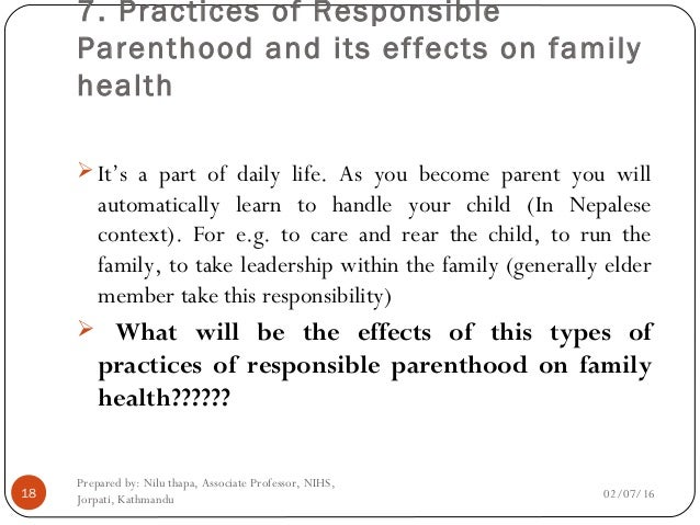 responsible parenthood Responsible parenthood concerns the consideration of the factors or conditions, which have a bearing on family size when considering physical, economic, psychological and sociological.