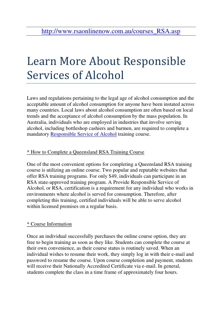 http://www.rsaonlinenow.com.au/courses_RSA.aspLearn More About ResponsibleServices of AlcoholLaws and regulations pertaini...