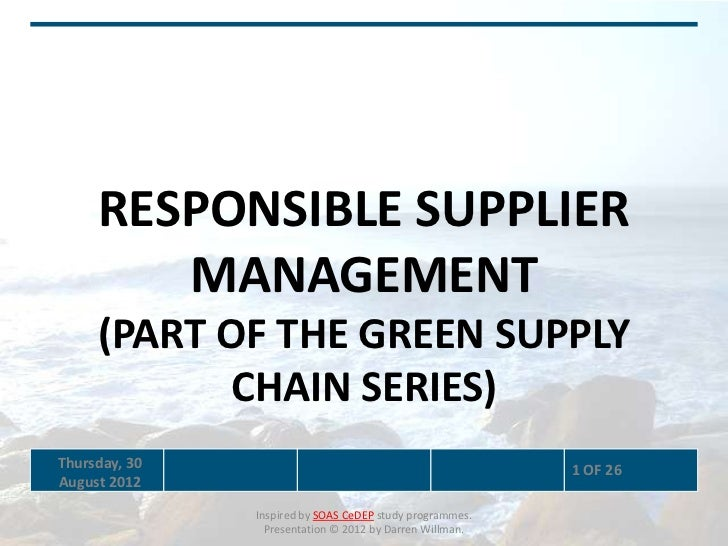RESPONSIBLE SUPPLIER        MANAGEMENT     (PART OF THE GREEN SUPPLY            CHAIN SERIES)Thursday, 30                 ...