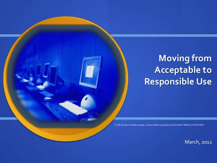 Moving from Acceptable to Responsible Use<br />CC BY SA Kevin Zollman http://www.flickr.com/photos/36144637@N00/159627089/...