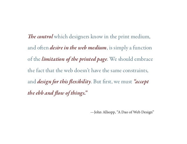The control which designers know in the print medium, and often desire in the web medium, is simply a function of the limi...