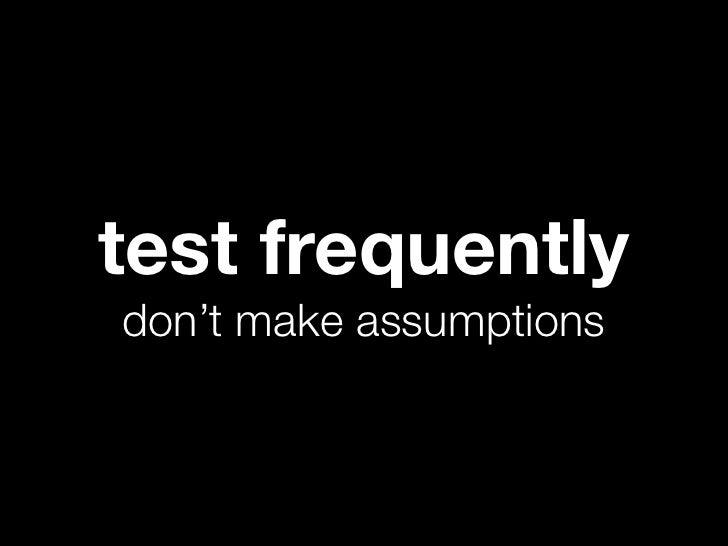 test frequentlydon't make assumptions