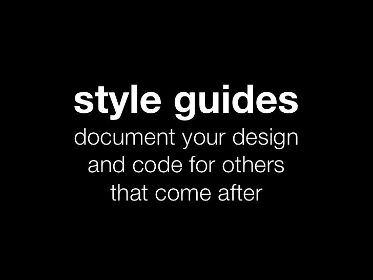 style guidesdocument your design and code for others   that come after