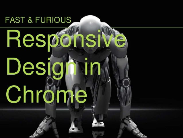 Responsive Design in Chrome FAST & FURIOUS