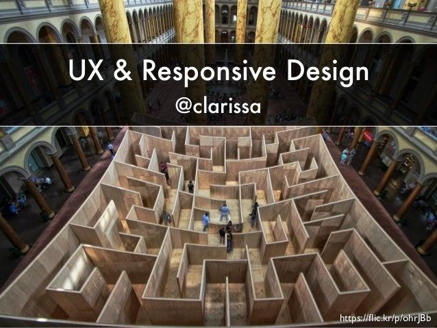 UX & Responsive Design  @clarissa  https://flic.kr/p/ohrJBb