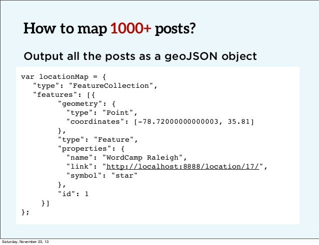 """How to map 1000+ posts? Output all the posts as a geoJSON object var locationMap = { ! """"type"""": """"FeatureCollection"""", ! """"fea..."""