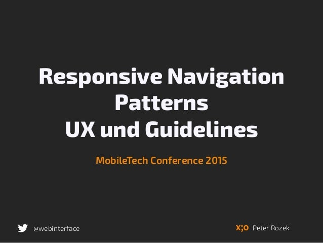 Responsive Navigation Patterns UX und Guidelines MobileTech Conference 2015 @webinterface Peter Rozek