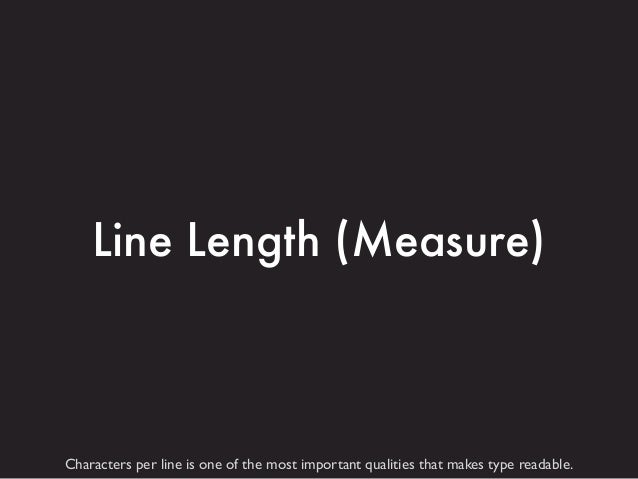 45 - 75 characters  Optimum characters per line for body text such as paragraphs (doesn't apply to headings, etc.)