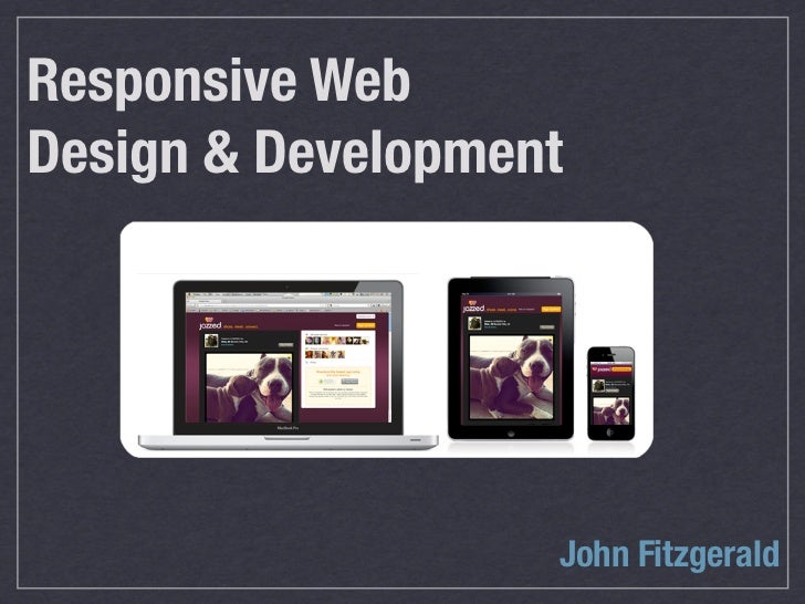 Responsive WebDesign & Development                   John Fitzgerald