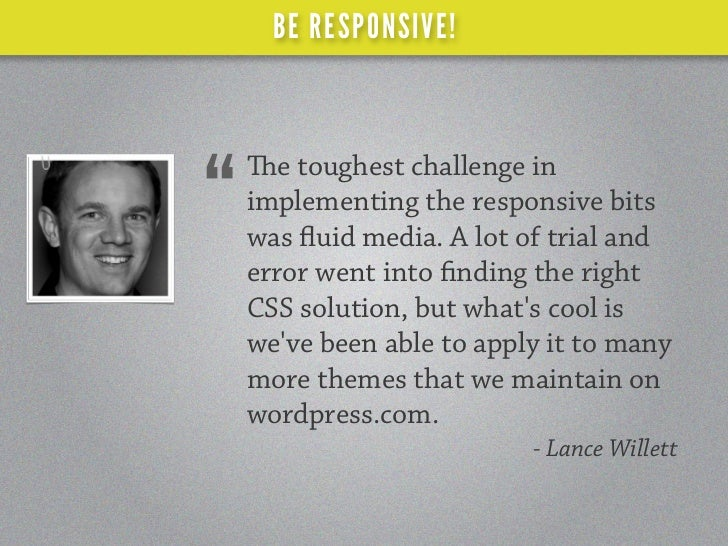 BE RESPONSIVE! HOW DO WE BECOME RESPONSIVE?1. adaptive grid systems & images         2. media queries  3. lots of    nagli...