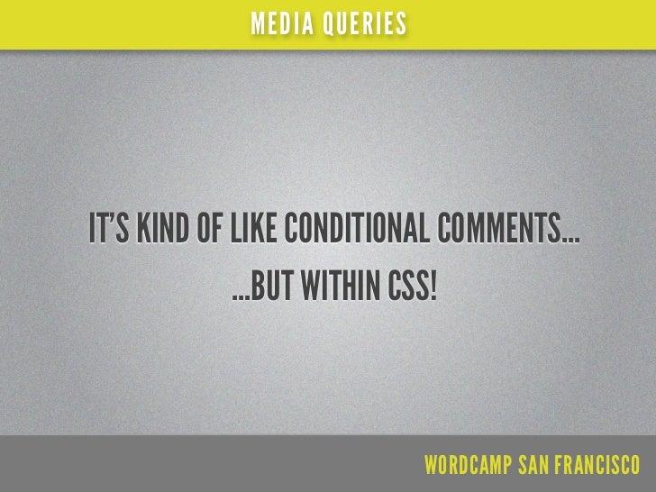 MEDIA QUERIESRESOURCES ON MEDIA QUERIESw3.org/TR/css3-mediaqueriessmashingmagazine.com/2010/07/19/how-to-use-css3-media-qu...