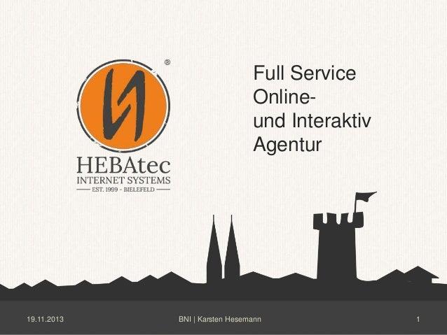 Full Service Onlineund Interaktiv Agentur  19.11.2013  BNI | Karsten Hesemann  1