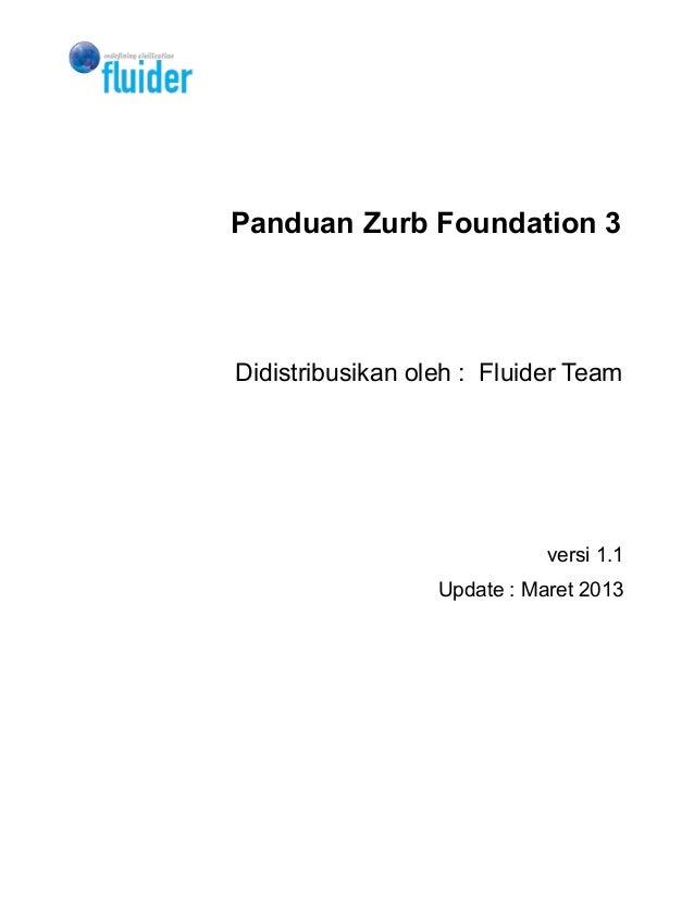 Panduan Zurb Foundation 3Didistribusikan oleh : Fluider Team                             versi 1.1                  Update...