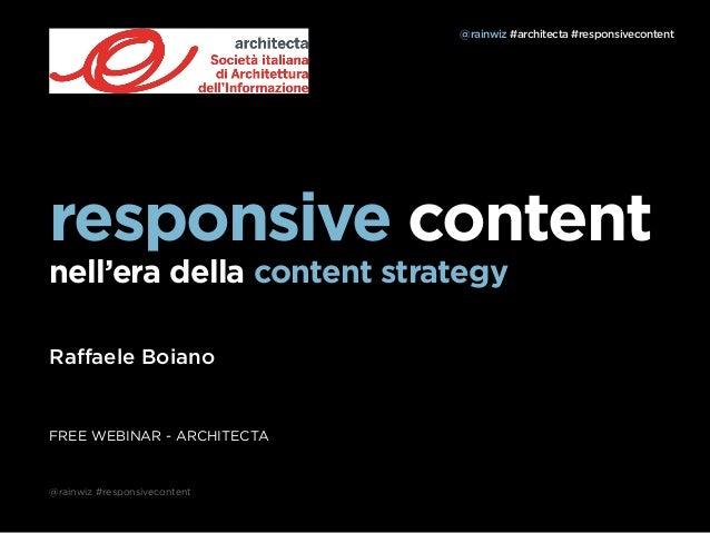 @rainwiz #architecta #responsivecontentresponsive contentnell'era della content strategyRaffaele BoianoFREE WEBINAR - ARCHI...