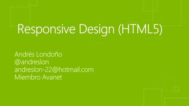  Un sitio web es sensible solo si es capaz de adaptarse a la pantalla del cliente y con la finalidad de alcanzar una corr...