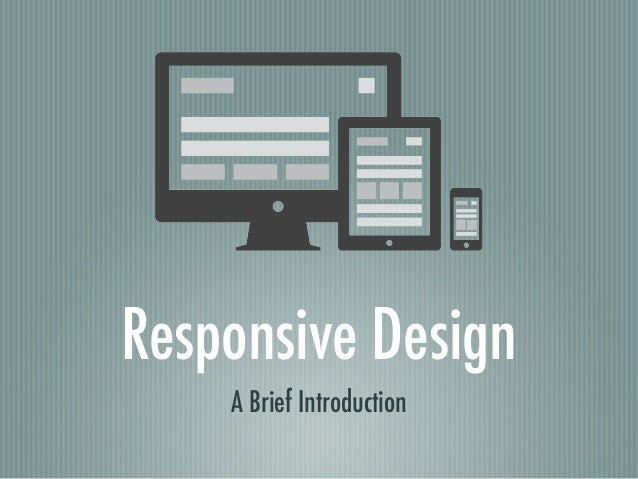 Responsive Design A Brief Introduction