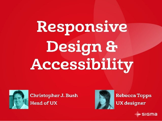 What is a responsive site? Understanding types of user impairment Accessibility throughout a project