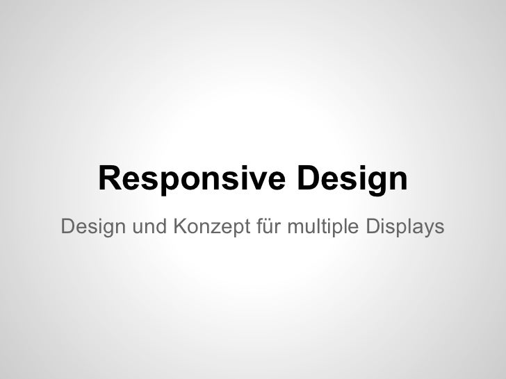 Responsive DesignDesign und Konzept für multiple Displays