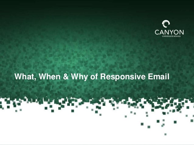What, When & Why of Responsive Email