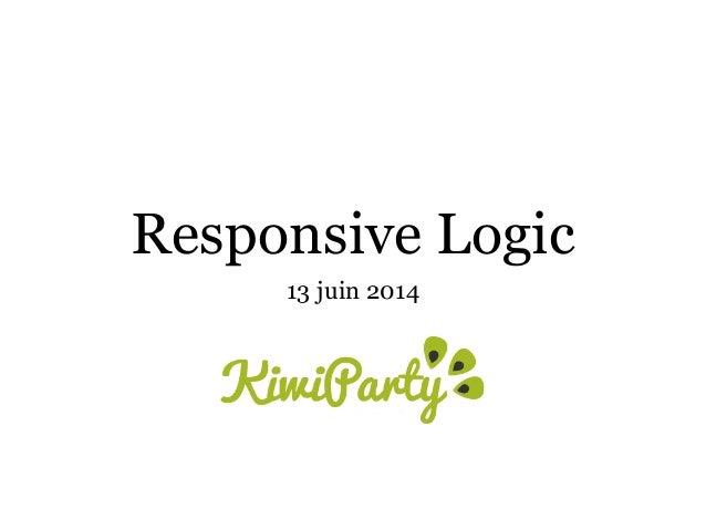 Responsive Logic 13 juin 2014