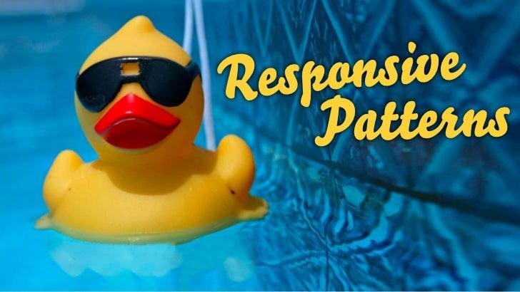 Responsive    Patterns