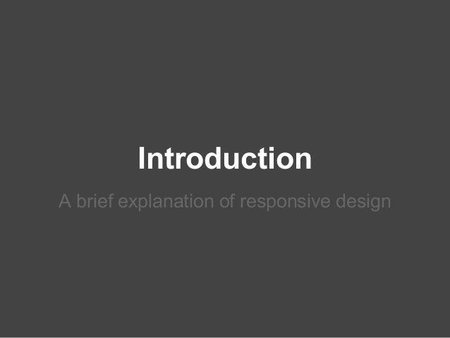 IntroductionA brief explanation of responsive design