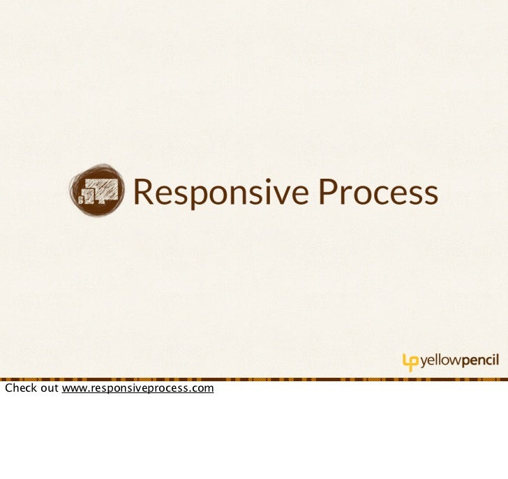 Check out www.responsiveprocess.com