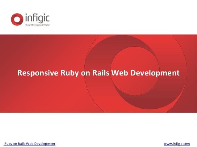 Responsive Ruby on Rails Web Development www.infigic.comRuby on Rails Web Development