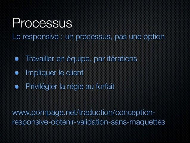 Processus Concevoir des guides de style Ni trop génériques ni trop spécifiques Rapides à produire Permettent d'itérer rapid...