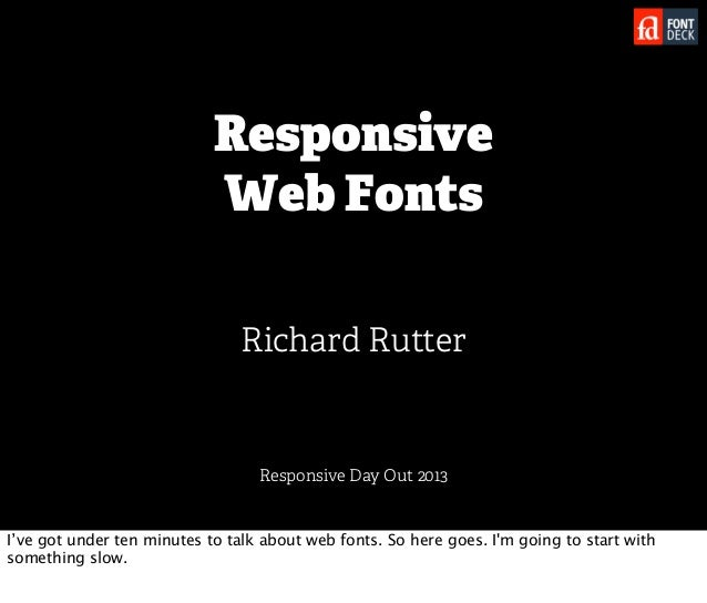 Responsive                            Web Fonts                                Richard Rutter                             ...