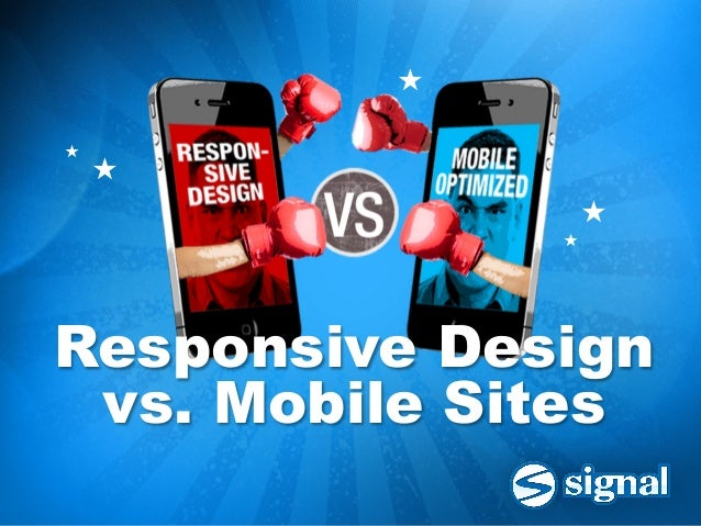 ★ ★         ★                             ★                         ★ Responsive Design vs. Mobile Sites