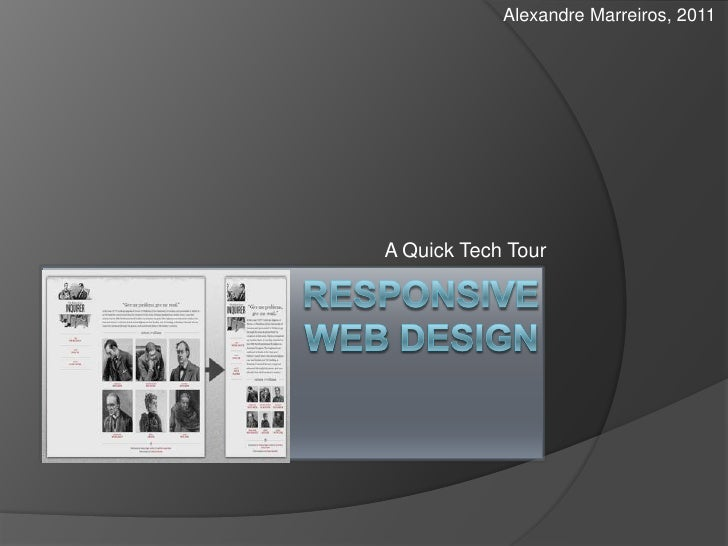 Responsivewebdesign <br />A QuickTech Tour<br />Alexandre Marreiros, 2011<br />